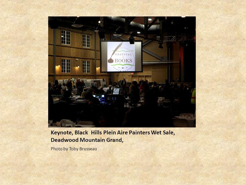 Keynote, Black Hills Plein Aire Painters Wet Sale, Deadwood Mountain Grand, Photo by Toby Brusseau