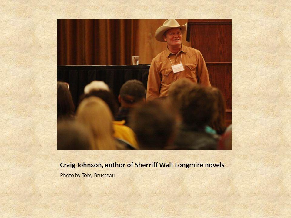 Craig Johnson, author of Sherriff Walt Longmire novels Photo by Toby Brusseau
