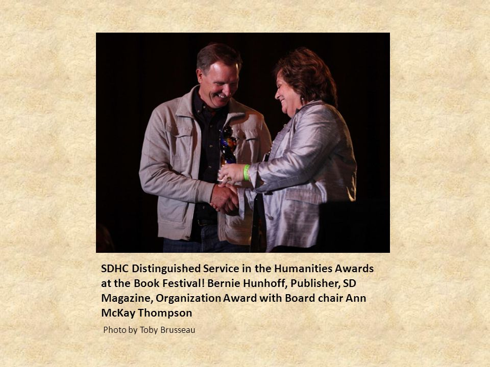 SDHC Distinguished Service in the Humanities Awards at the Book Festival! Bernie Hunhoff, Publisher, SD Magazine, Organization Award with Board chair
