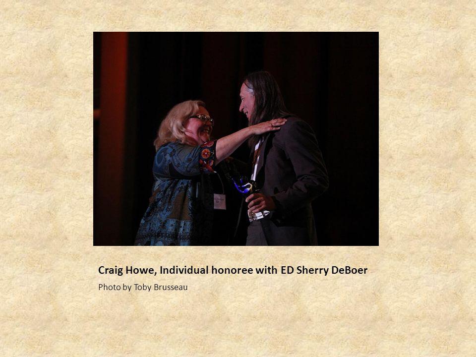 Craig Howe, Individual honoree with ED Sherry DeBoer Photo by Toby Brusseau