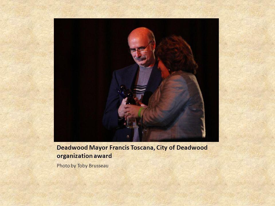 Deadwood Mayor Francis Toscana, City of Deadwood organization award Photo by Toby Brusseau