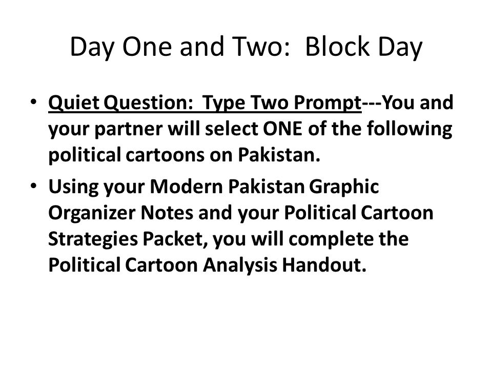 Day One and Two: Block Day Class: How do the issues facing Modern Pakistan relate to Modern India.