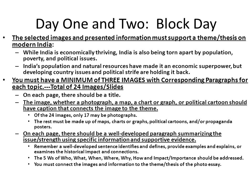 Day One and Two: Block Day FCAs: FCA One: The students had a minimum of 24 photos and other visuals that addressed the required content and supported the theme/thesis statement.