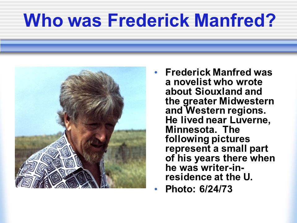 Who was Frederick Manfred.