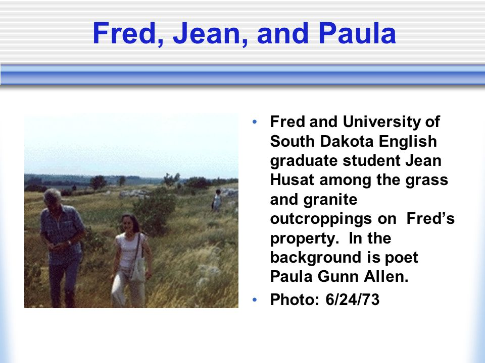 Fred, Jean, and Paula Fred and University of South Dakota English graduate student Jean Husat among the grass and granite outcroppings on Freds property.