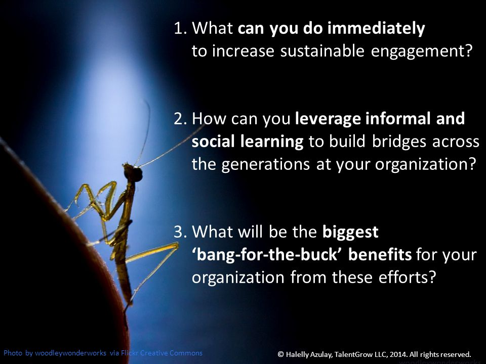 1.What can you do immediately to increase sustainable engagement.