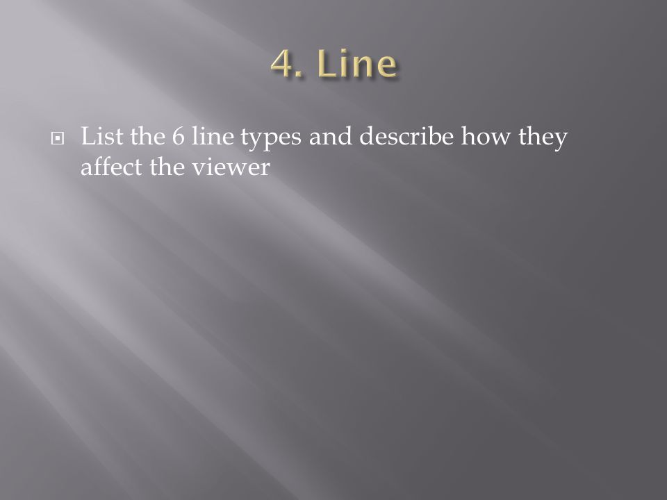 List the 6 line types and describe how they affect the viewer