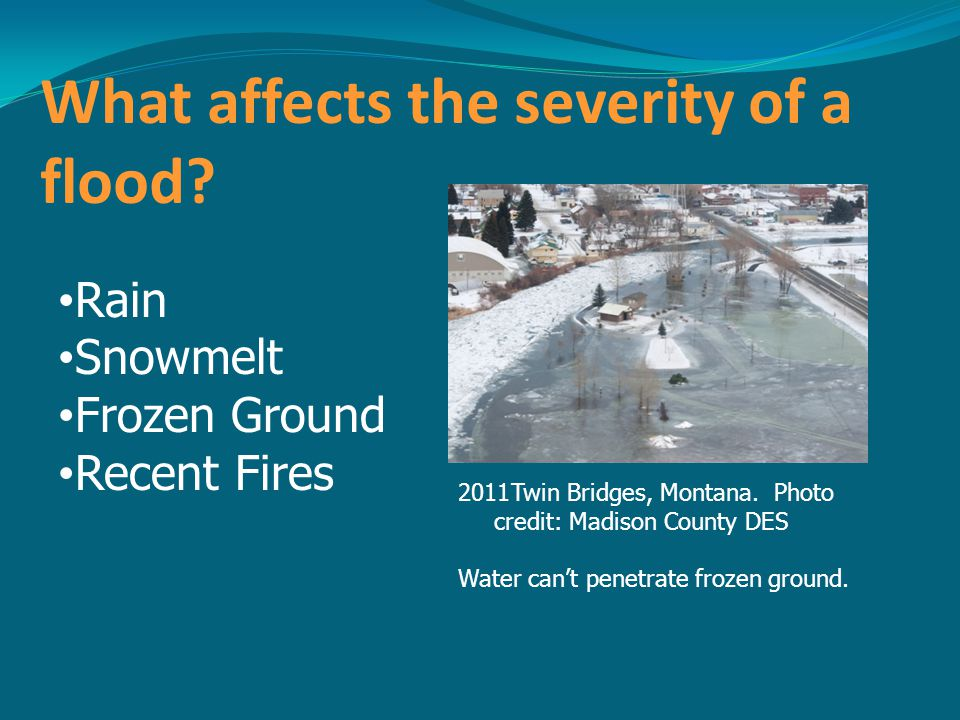What affects the severity of a flood.