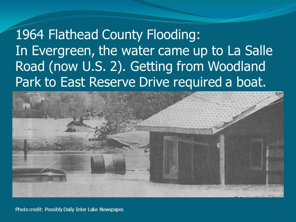 1964 Flathead County Flooding: In Evergreen, the water came up to La Salle Road (now U.S.