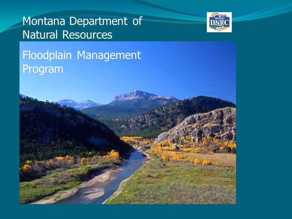 Montana Department of Natural Resources Floodplain Management Program