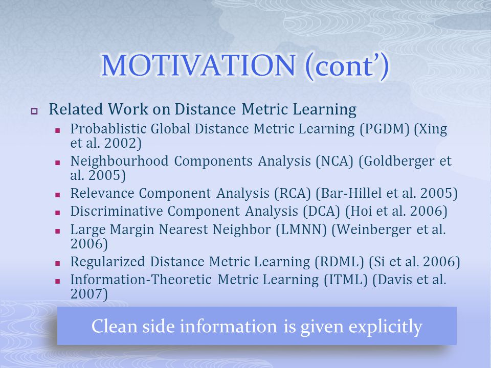 Related Work on Distance Metric Learning Probablistic Global Distance Metric Learning (PGDM) (Xing et al.