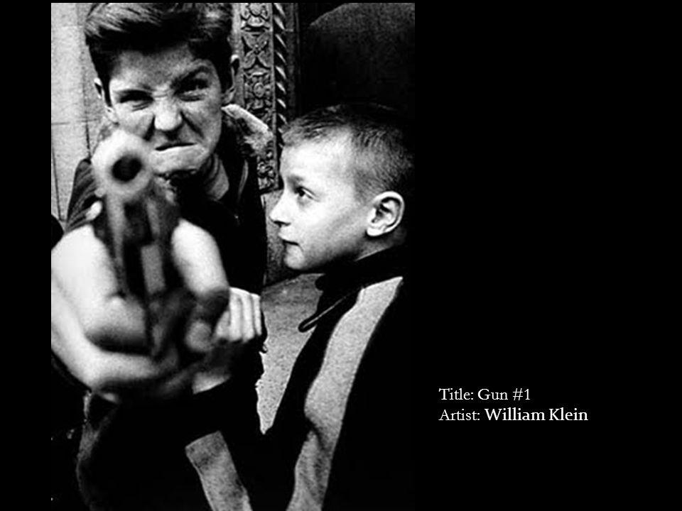 Title: Gun #1 Artist: William Klein