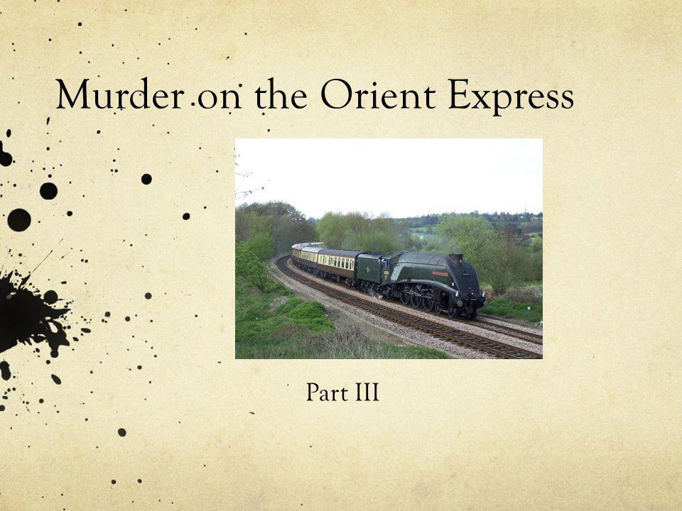 Murder on the Orient Express Part III