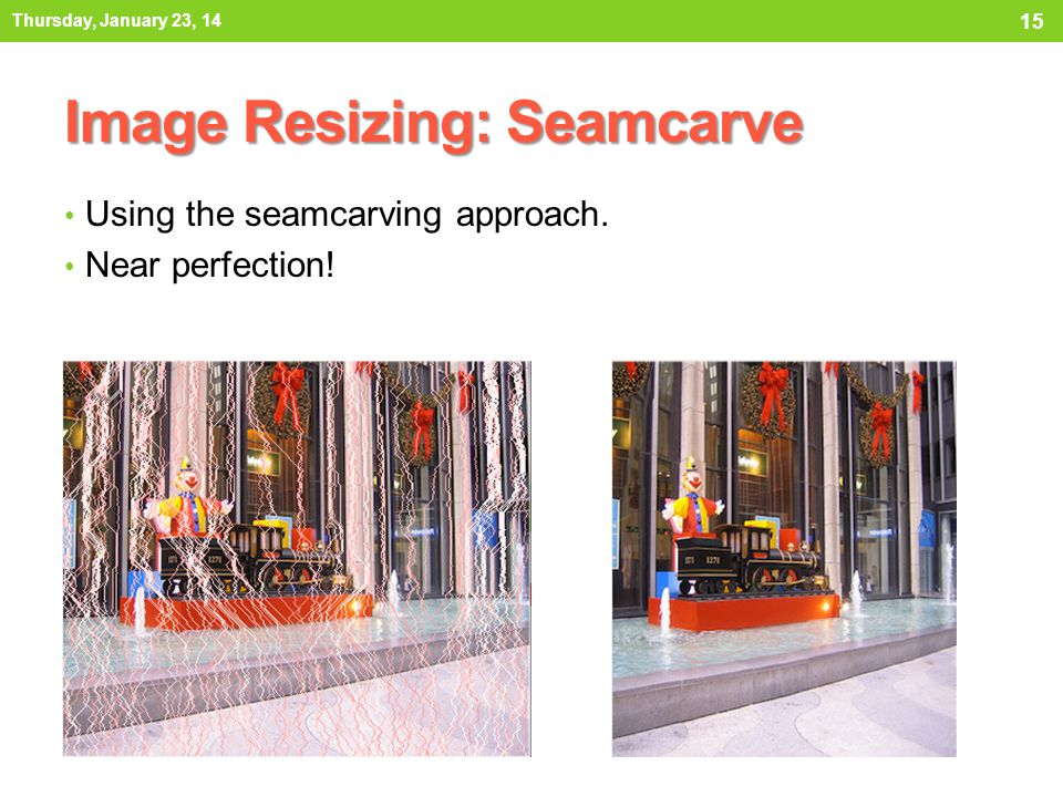 Image Resizing: Seamcarve Using the seamcarving approach.