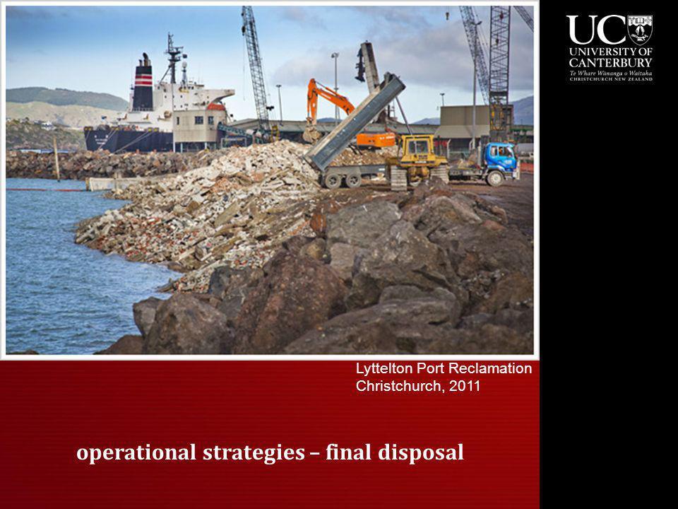 operational strategies – final disposal Lyttelton Port Reclamation Christchurch, 2011