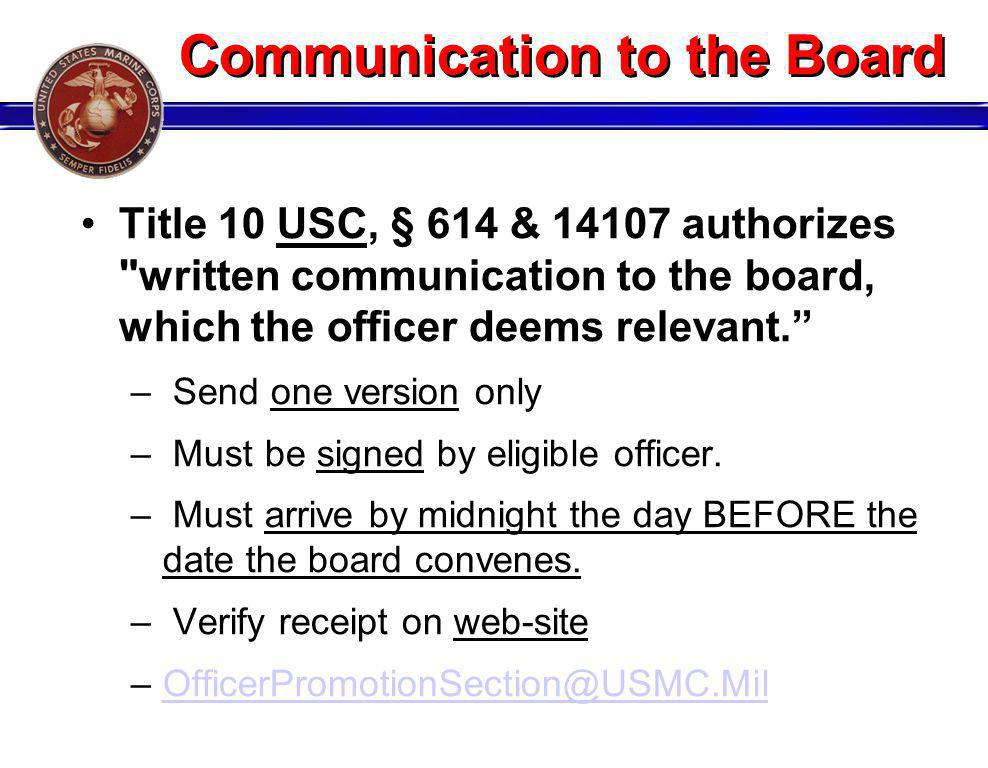 Communication to the Board Title 10 USC, § 614 & 14107 authorizes