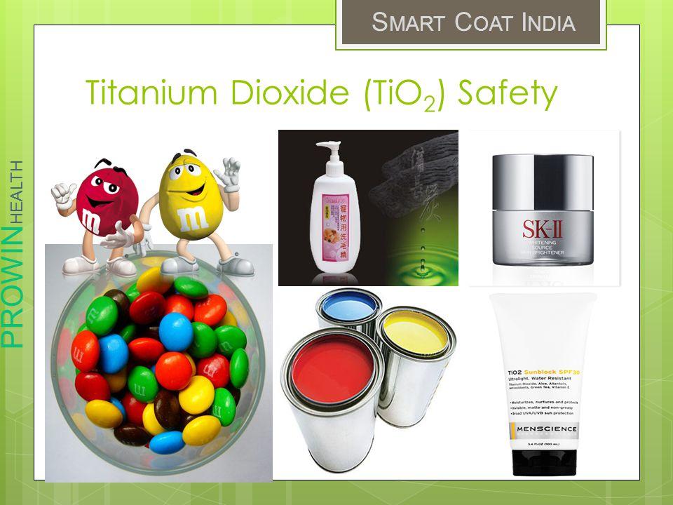 PROWIN HEALTH S MART C OAT I NDIA Titanium Dioxide (TiO 2 ) Safety