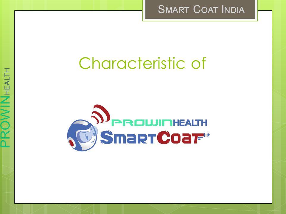 PROWIN HEALTH S MART C OAT I NDIA Characteristic of