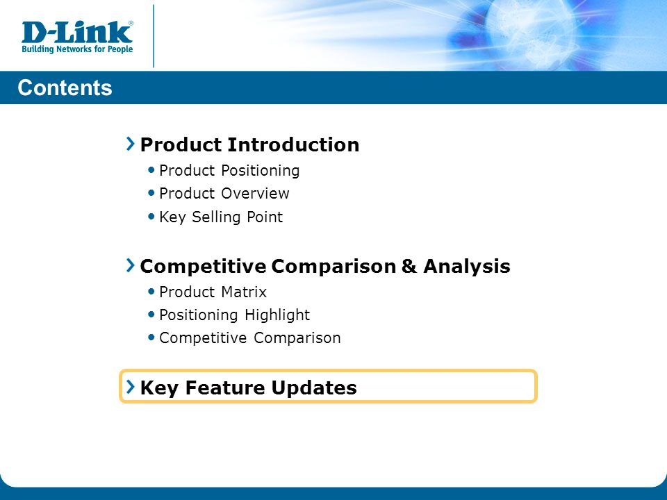Contents Product Introduction Product Positioning Product Overview Key Selling Point Competitive Comparison & Analysis Product Matrix Positioning Highlight Competitive Comparison Key Feature Updates