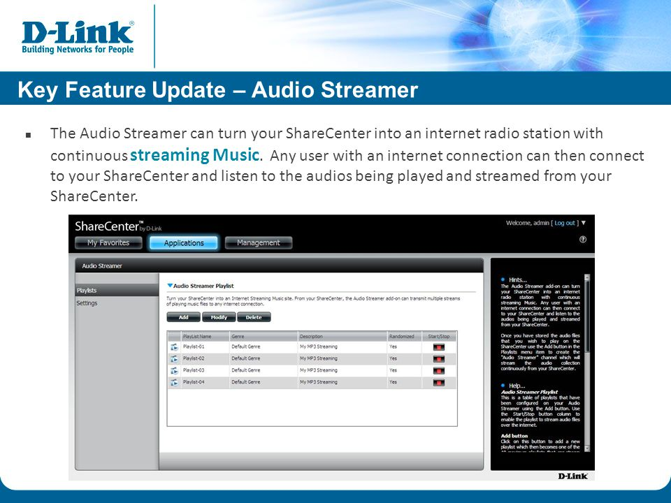 Key Feature Update – Audio Streamer The Audio Streamer can turn your ShareCenter into an internet radio station with continuous streaming Music.