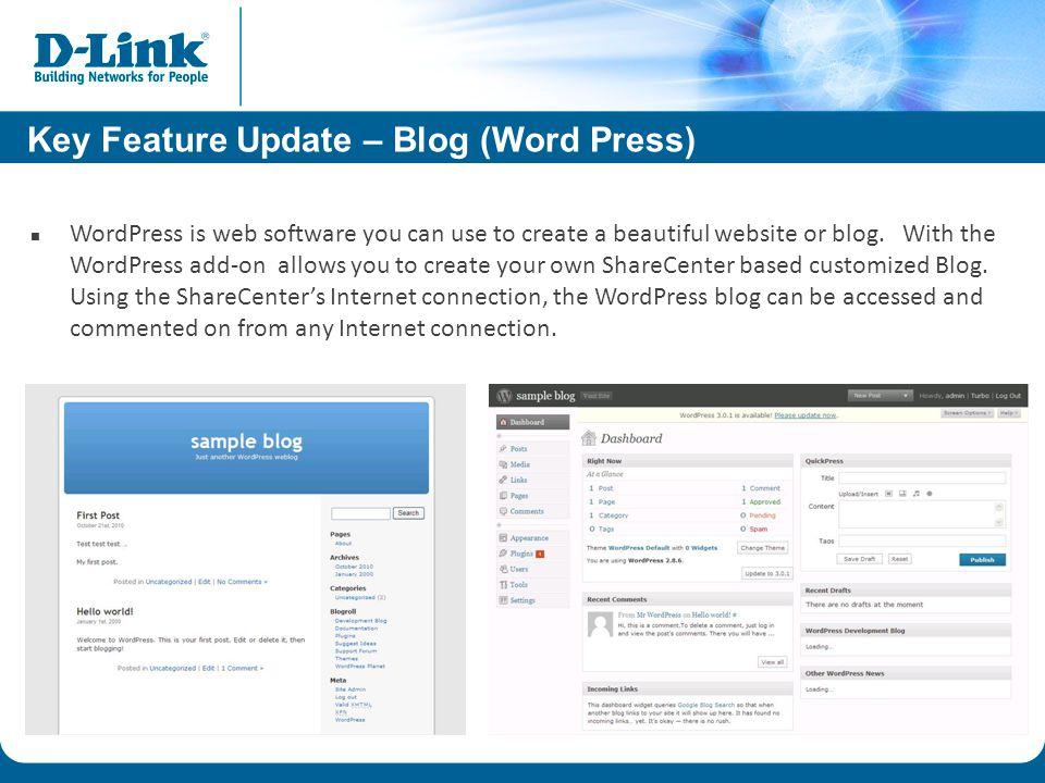 Key Feature Update – Blog (Word Press) WordPress is web software you can use to create a beautiful website or blog.