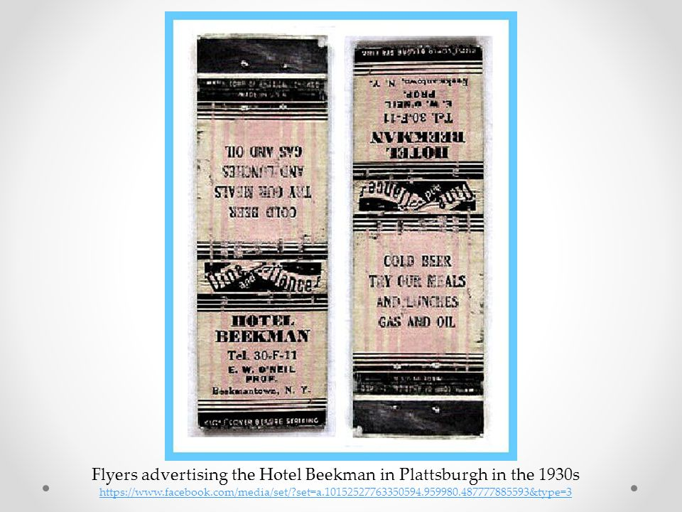 Flyers advertising the Hotel Beekman in Plattsburgh in the 1930s https://www.facebook.com/media/set/?set=a.10152527763350594.959980.487777885593&type=