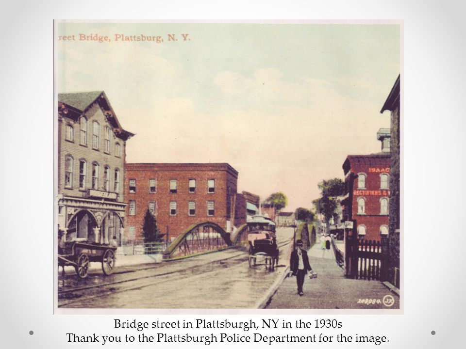 Bridge street in Plattsburgh, NY in the 1930s Thank you to the Plattsburgh Police Department for the image.