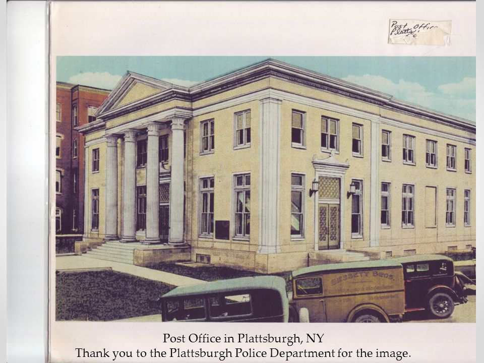 Post Office in Plattsburgh, NY Thank you to the Plattsburgh Police Department for the image.