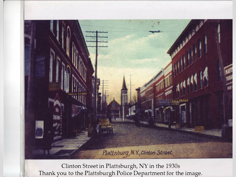 Clinton Street in Plattsburgh, NY in the 1930s Thank you to the Plattsburgh Police Department for the image.