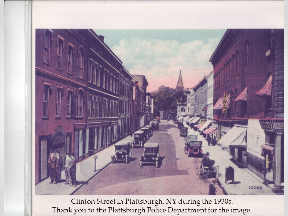 Clinton Street in Plattsburgh, NY during the 1930s. Thank you to the Plattsburgh Police Department for the image.