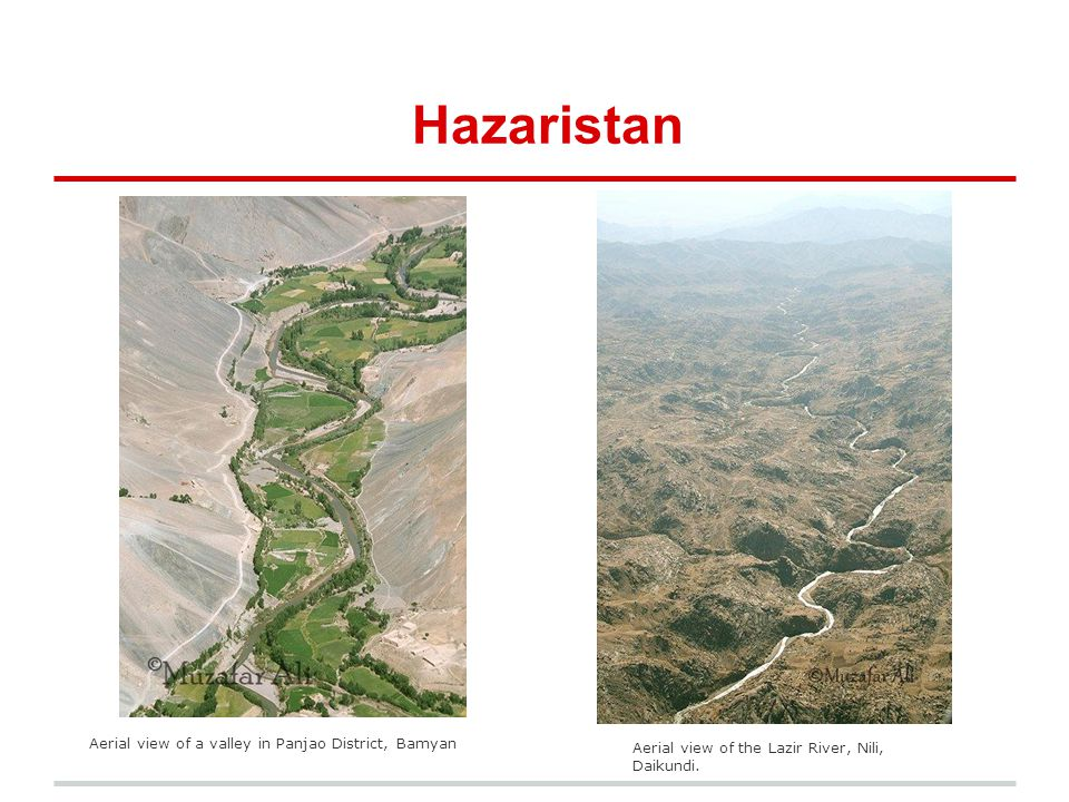 Hazaristan Aerial view of a valley in Panjao District, Bamyan Aerial view of the Lazir River, Nili, Daikundi.