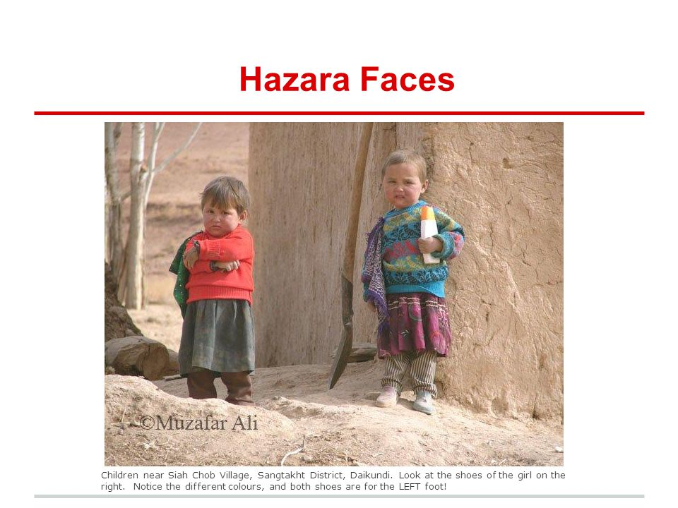 Hazara Faces Children near Siah Chob Village, Sangtakht District, Daikundi. Look at the shoes of the girl on the right. Notice the different colours,