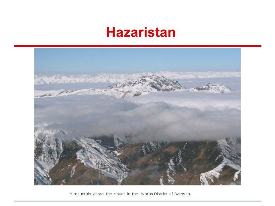 Hazaristan A mountain above the clouds in the Waras District of Bamyan.