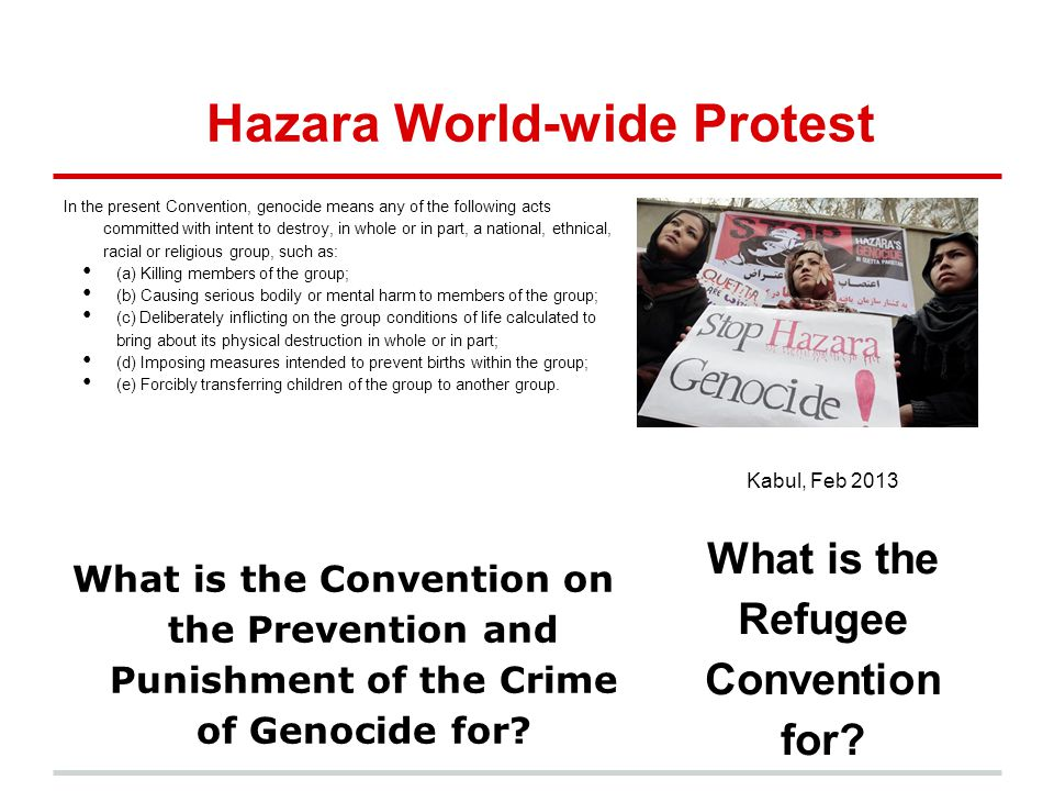 Hazara World-wide Protest In the present Convention, genocide means any of the following acts committed with intent to destroy, in whole or in part, a