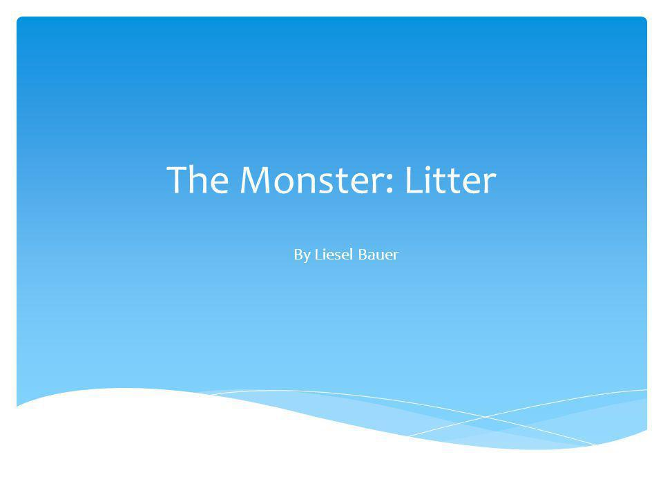 The Monster: Litter By Liesel Bauer