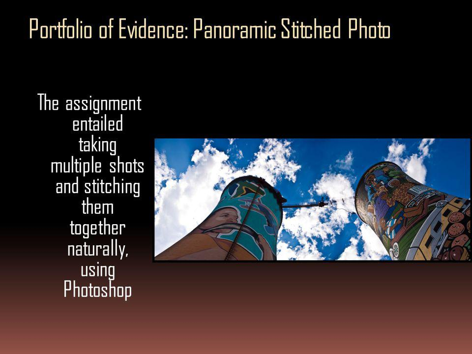 Portfolio of Evidence: Panoramic Stitched Photo The assignment entailed taking multiple shots and stitching them together naturally, using Photoshop