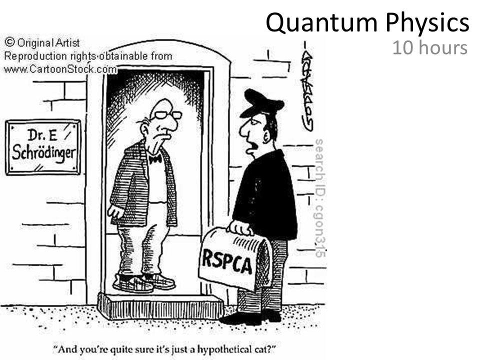 Quantum Physics 10 hours