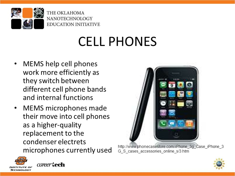 CELL PHONES MEMS help cell phones work more efficiently as they switch between different cell phone bands and internal functions MEMS microphones made