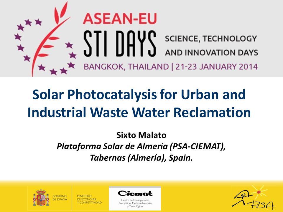 Solar Photocatalysis for Urban and Industrial Waste Water Reclamation Sixto Malato Plataforma Solar de Almería (PSA-CIEMAT), Tabernas (Almería), Spain