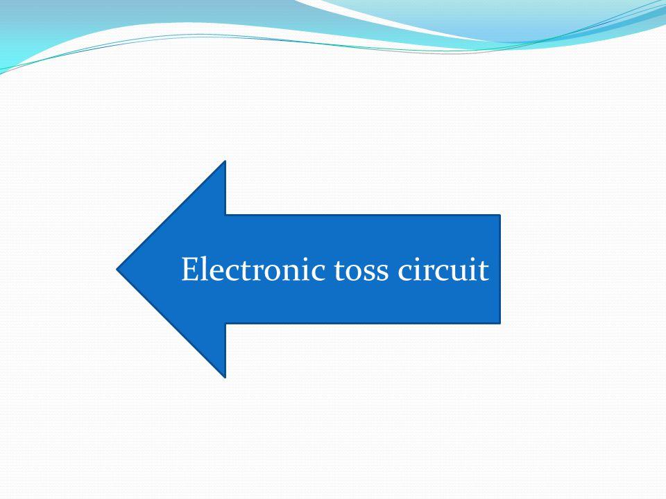 Electronic toss circuit