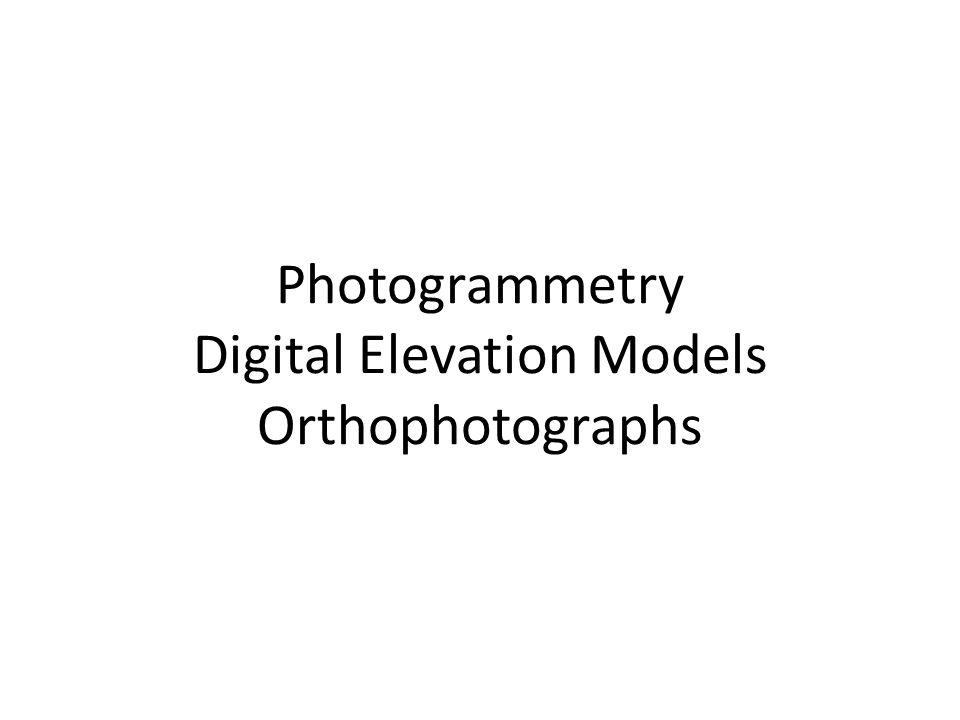 Photogrammetry Digital Elevation Models Orthophotographs