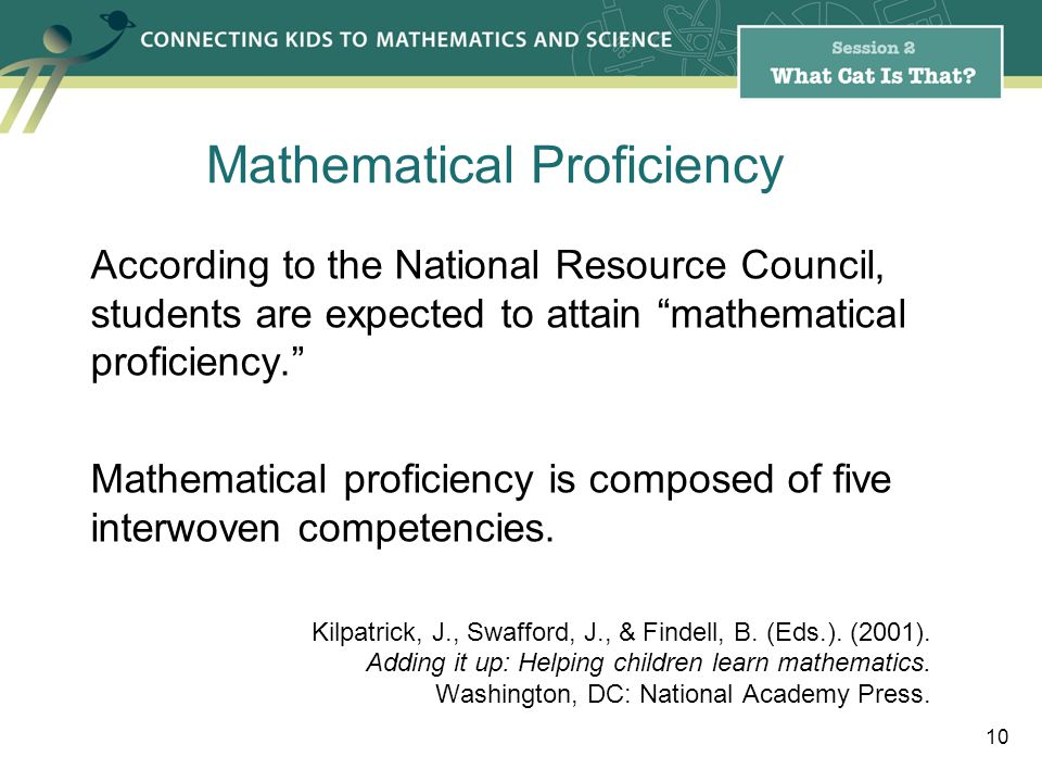 Mathematical Proficiency According to the National Resource Council, students are expected to attain mathematical proficiency.