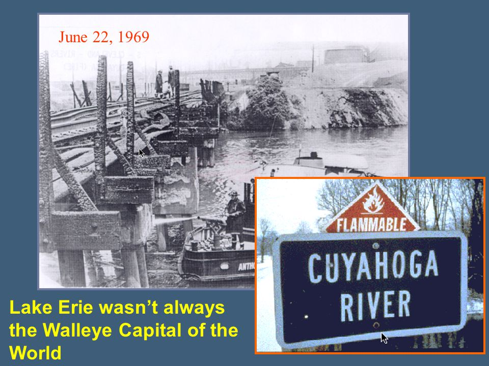 June 22, 1969 Lake Erie wasnt always the Walleye Capital of the World