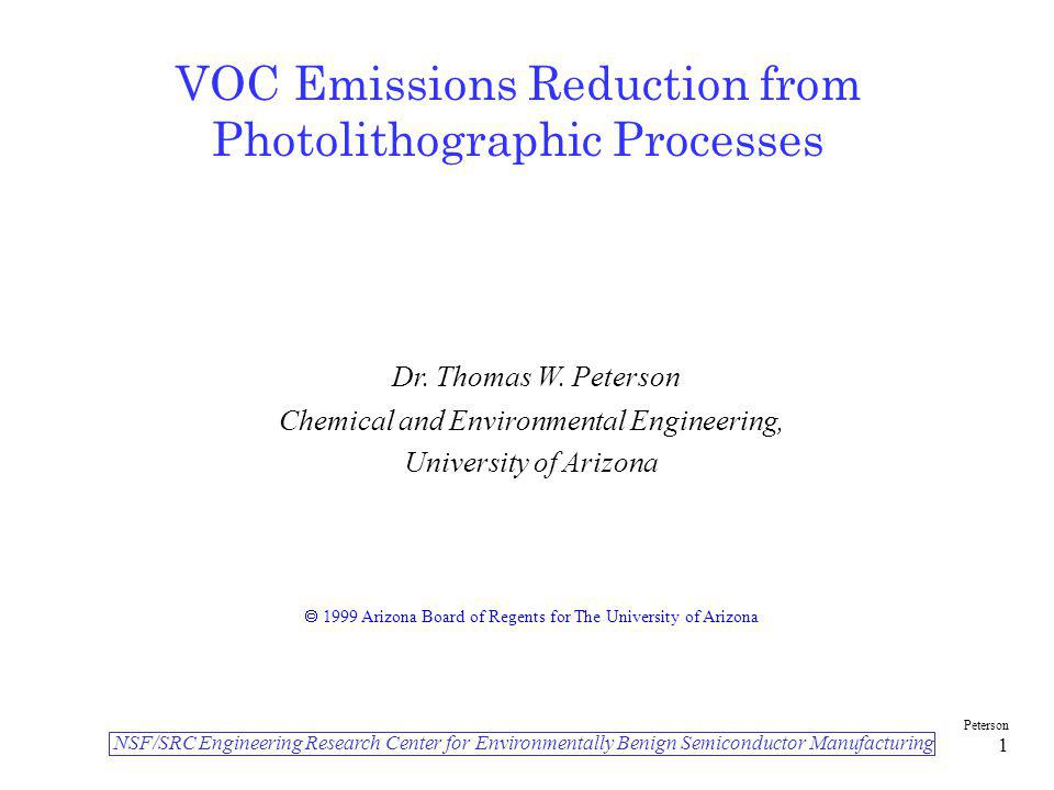 NSF/SRC Engineering Research Center for Environmentally Benign Semiconductor Manufacturing Peterson 1 VOC Emissions Reduction from Photolithographic P