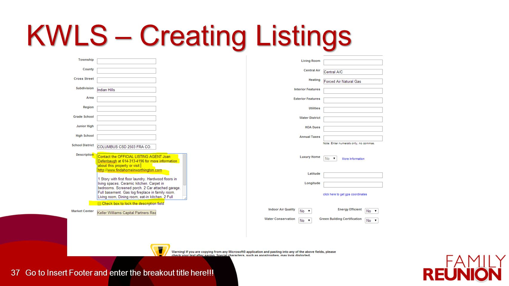 Go to Insert Footer and enter the breakout title here!!!37 KWLS – Creating Listings