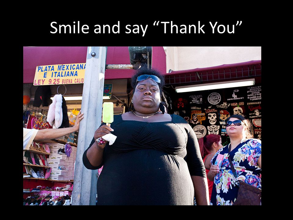Smile and say Thank You