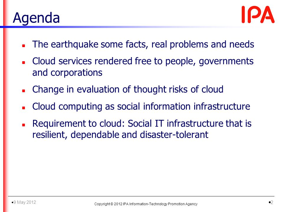 n The earthquake some facts, real problems and needs n Cloud services rendered free to people, governments and corporations n Change in evaluation of
