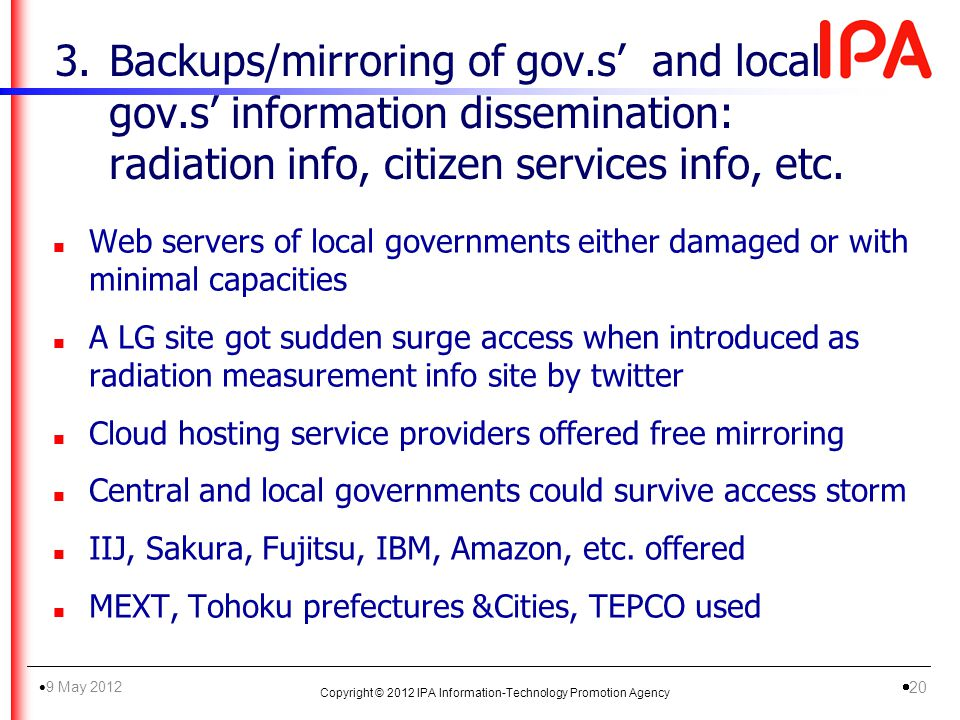 3.Backups/mirroring of gov.s and local gov.s information dissemination: radiation info, citizen services info, etc.