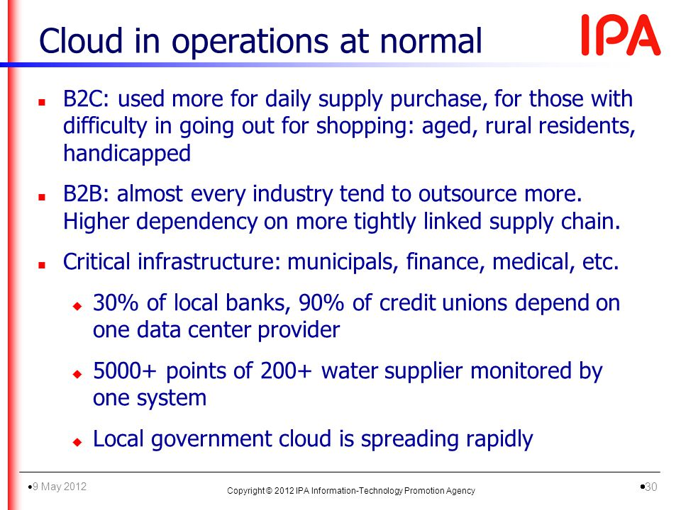 Cloud in operations at normal n B2C: used more for daily supply purchase, for those with difficulty in going out for shopping: aged, rural residents, handicapped n B2B: almost every industry tend to outsource more.