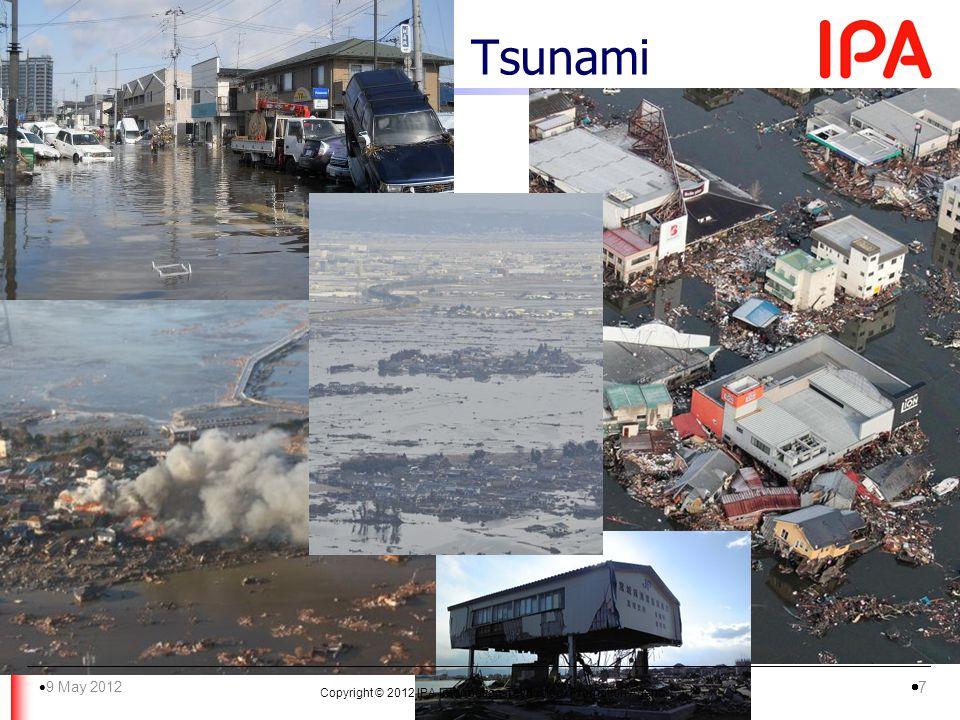 Tsunami Copyright © 2012 IPA Information-Technology Promotion Agency 9 May 2012 7